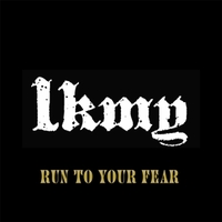 LKMY | Run to Your Fear