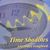 Lawrence Lougheed | Time Shadows