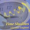 Lawrence Lougheed: Time Shadows