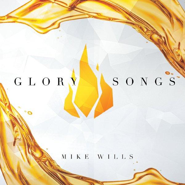 Mike Wills   Glory Songs   CD Baby Music Store