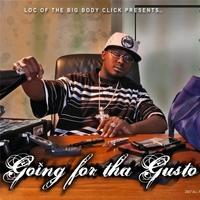 L.O.C. | Going for tha Gusto