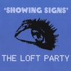 """The Loft Party: """"Showing Signs"""""""