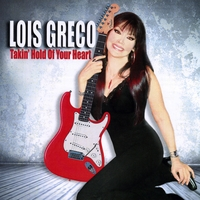 Lois Greco | Takin' Hold Of Your Heart
