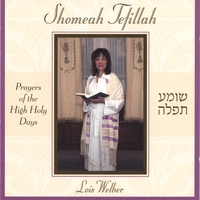 Lois Welber | Shomeah Tefillah: Prayers of the High Holy Days
