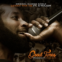 Lo'key Tha YG | Good Times