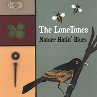 The LoneTones | Nature Hatin' Blues