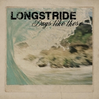 Longstride | Days Like These