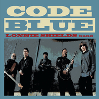 Lonnie Shields Band | Code Blue