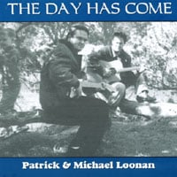 Patrick & Michael Loonan | The Day Has Come