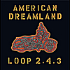 Loop 2.4.3: American Dreamland