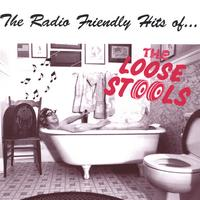 The Loose Stools | The Radio Friendly Hits of ...