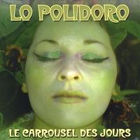 LO POLIDORO: Le Carrousel Des Jours