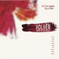 Gian Paolo Lopresti: Volver: Works for Two Guitars