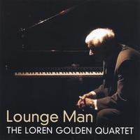 THE LOREN GOLDEN QUARTET: Lounge Man