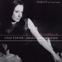 Lori Carsillo | Cole Porter...Old Love, New Love, True Love