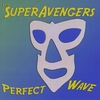 LOS SUPERAVENGERS: Perfect Wave
