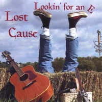 Lost Cause | Lookin' for an E