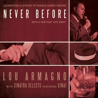 Lou Armagno & Sinatra Selects | Never Before