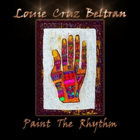 Louie Cruz Beltran: Paint the Rhythm