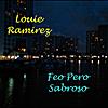 Louie Ramirez: Feo Pero Sabroso