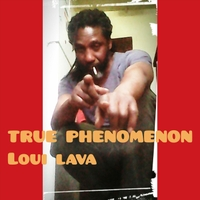 Loui Lava | True Phenomenon