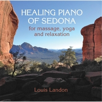 Louis Landon | Healing Piano of Sedona for Massage, Yoga and Relaxation