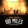 Louis Miles: 100 Miles & Running