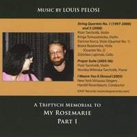 Various Artists | Music by Louis Pelosi: A Triptych Memorial To My Rosemarie, Part I