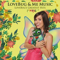 LoveBug & Me Music | Lovebug's Greatest Hits
