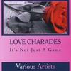 Various Artists: Love Charades