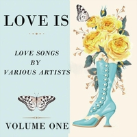 Various Artists | Love Is, Vol. One