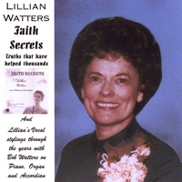 LILLIAN OVERSTREET WATTERS: Faith Secrets