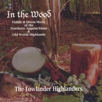 Lowlander Highlanders | In The Wood