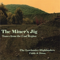 The Lowlander Highlanders | The Miner's Jig