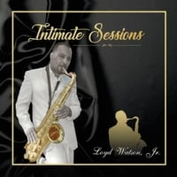 Loyd Watson Jr | Intimate Sessions