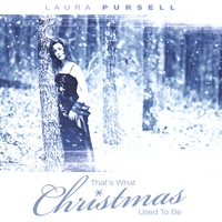 Laura Pursell | That's What Christmas Used To Be