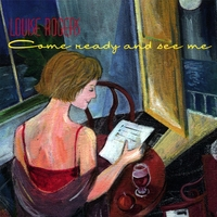 Louise Rogers | Come Ready And See Me