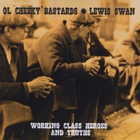 Lewis Swan & Ol' Cheeky Bastards | Working Class Heroes and Truths