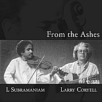 L. Subramaniam & Larry Coryell | From the Ashes