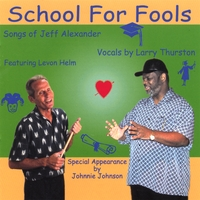 Larry Thurston | School For Fools, Songs By Jeff Alexander