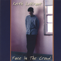Keith LuBrant | Face In The Crowd