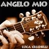 LUCA CECCHELLI: Angelo Mio