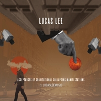 Lucas Lee | Acceptances of Gravitational Collapsing Manifestations