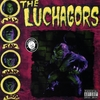 THE LUCHAGORS: The Luchagors