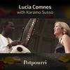 Lucia Comnes: Potpourri