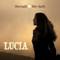 Lucia Comnes | Through the Dark