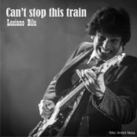 Luciano Bilu | Can't Stop This Train
