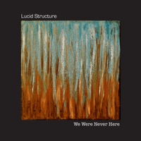 Lucid Structure | We Were Never Here