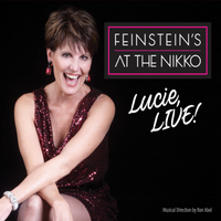 Lucie Arnaz | Lucie, Live! At Feinstein's at the Nikko