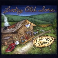 Lucky Old Sons | Friendly Valley